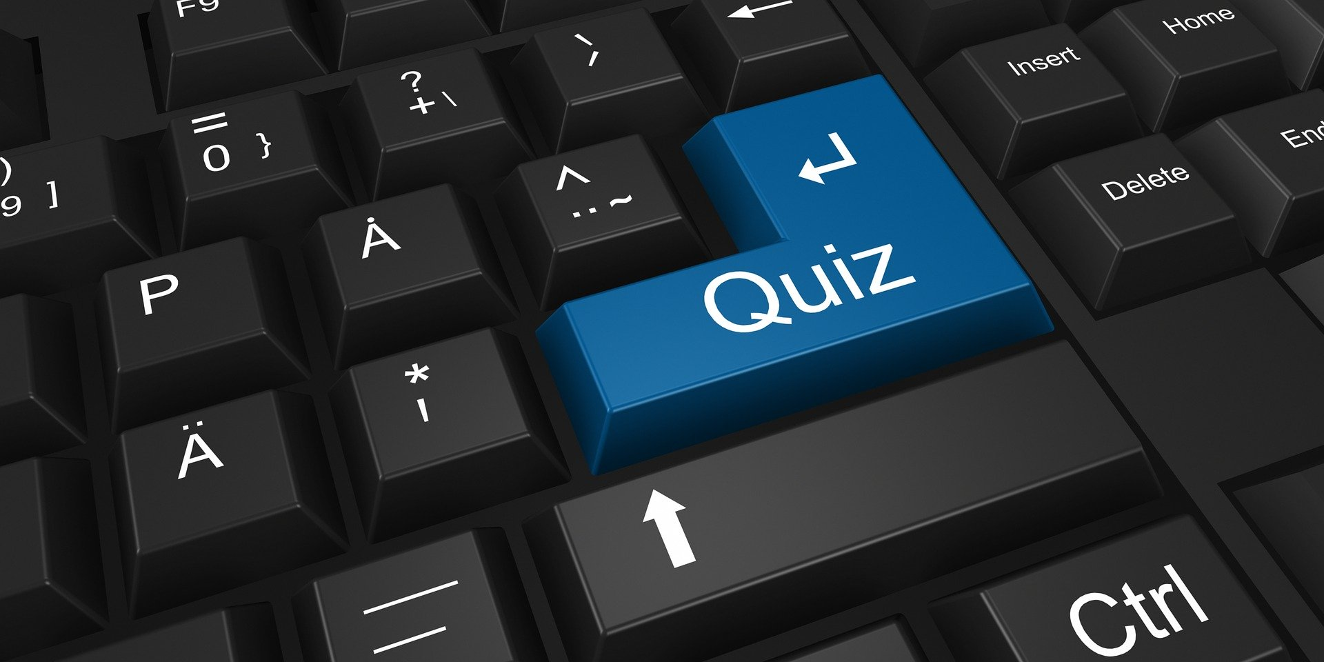 Our Next Quiz is Friday 22nd of May